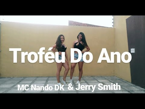 Troféu Do Ano - MC Nando DK & Jerry Smith - MC Nando DK & Jerry Smith