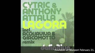 """Lagora (Original Mix)"" - Cytric & Anthony Attalla - Definitive Recordings"