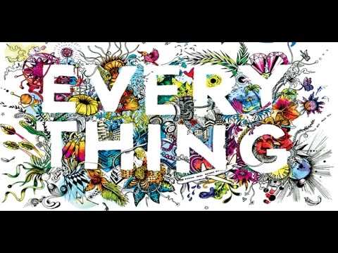 Everything Everything Part 1