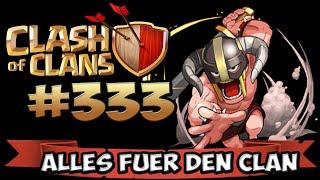 CLASH OF CLANS #333 ★ ALLES FÜR DEN CLAN!!!! ★ Let's Play COC ★ | German Deutsch HD |