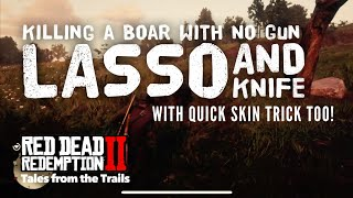 Highlight: Red Dead Redemption 2: Killing a Boar, without a gun! (Lasso and a Knife)