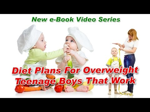 Diet Plans For Overweight Teenage Boys