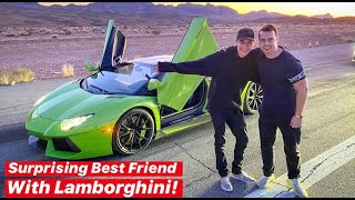 SURPRISING MY BEST FRIEND WITH A LAMBORGHINI AVENTADOR!