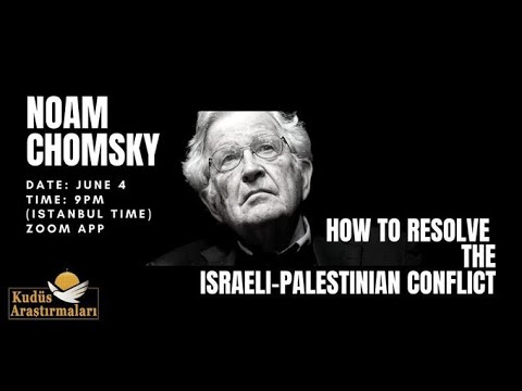 Noam Chomsky - How To Resolve Israeli-Palestinian Conflict