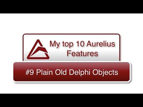 My Top 10 Aurelius Features - #9 Plain Old Delphi Objects