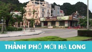 Thành phố mới Hạ Long cảnh đẹp tuyệt vời // Cuộc Sống Canada- Vợ Việt Chồng Tây