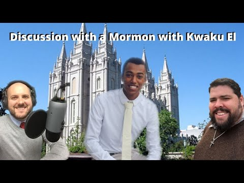 Discussion with a Mormon with Kwaku El