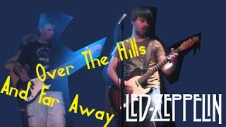 Led Zeppelin - Over The Hills And Far Away (Gruhak Cover)