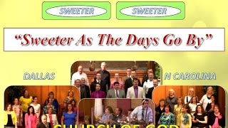 """SWEETER AS THE DAYS GO BY"" ~ Dallas NC Church of God ~ TWO Videos In One (2014)"