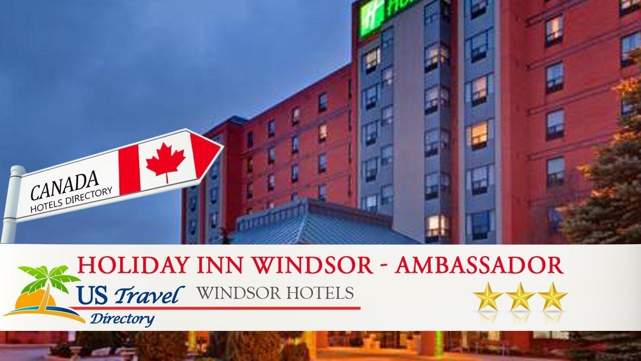 Holiday Inn Windsor Ambassador Bridge Windsor Hotels