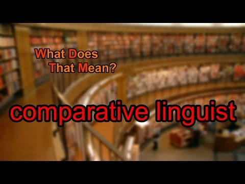 What does comparative linguist mean?