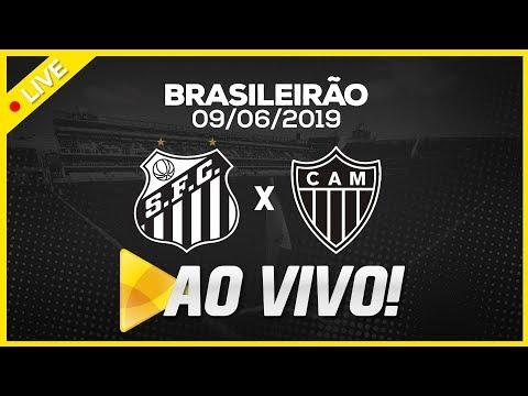 AO VIVO: SANTOS 3 X 1 ATLÉTICO-MG | PRÉ JOGO E NARRAÇÃO | BRASILEIRÃO (09/06/19)