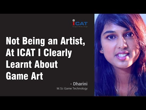 Not Being an Artist, At ICAT I Clearly Learnt About Game Art - Ms. Dharini,  M.Sc Game Technology