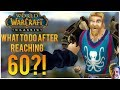 What to Do After Hitting 60?! (Classic WoW)