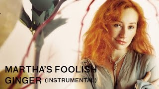 15. Martha's Foolish Ginger (instrumental cover) - Tori Amos