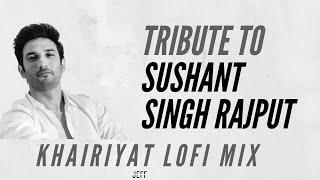 Sushant Singh Rajput Tribute  | Khairiyat LoFi | Jeff
