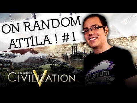 Civilization V FR - On random Attila #1