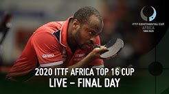 LIVE - Final Day | 2020 ITTF Africa Top 16 Cup