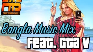 Bangla Music Mix Feat  Gta V  | GTA V Parody | PHS GAMING