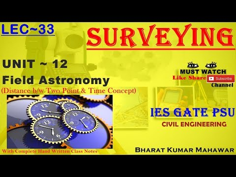 Surveying~ Lec 33~U12 ~ Field Astronomy(Distance b/w Points & Time Concepts) by Bharat Kumar Mahawar