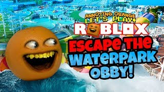 Roblox: ESCAPE THE WATERPARK! [Annoying Orange Plays]