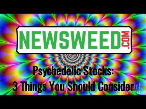 Psychedelic Stocks: Three Things You Should Consider