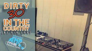 Dirty 30 Birthday Party | DJ GIG LOG | #5