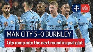 Man City vs Burnley (5-0) | Emirates FA Cup Highlights
