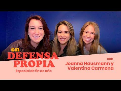 En Defensa Propia | Episodio 42: Especial De Fin De Año Con Joanna Hausmann Y Valentina Carmona