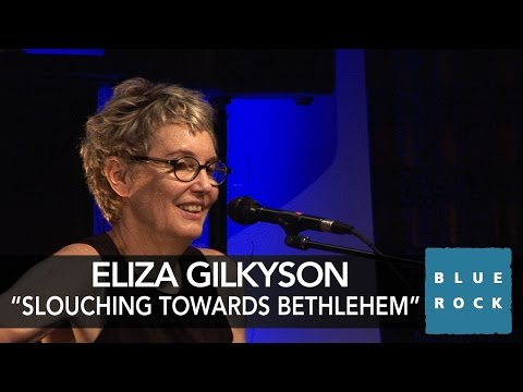 "Eliza Gilkyson ""Slouching Towards Bethlehem"" 