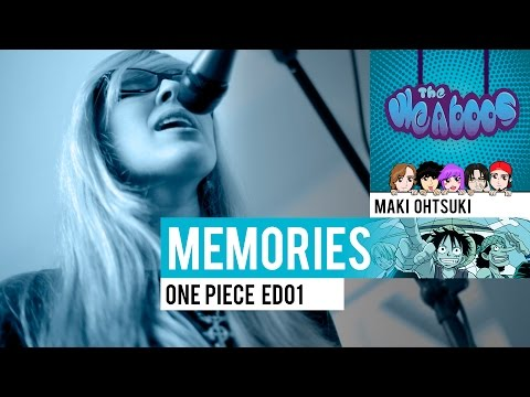 The Weaboos - Memories · One Piece ED01 [COVER]