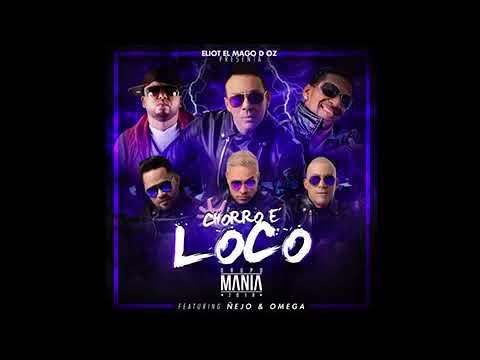 Grupo Manía - Chorro E' Loco ft. Omega & Nejo (song)