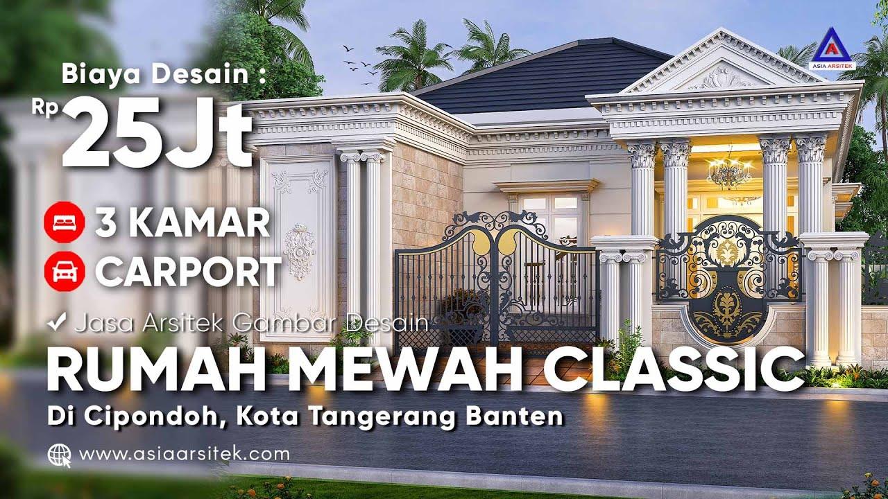 Desain Rumah Classic Mewah 1 Lantai Bu Nunung @Cipondoh Kota Tangerang Banten Asia Arsitek - YouTube
