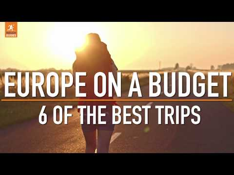 Europe on a budget: 6 of the best trips