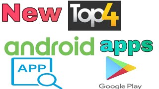New android apps July 2018