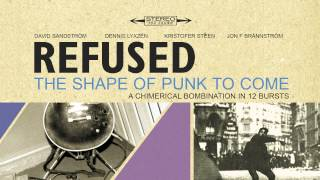 "Refused - ""Bruitist Pome #5"" (Full Album Stream)"