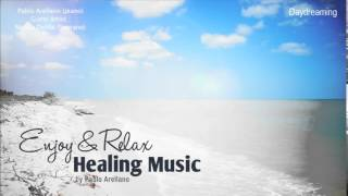 Healing And Relaxing Music For Meditation (Daydreaming) - Pablo Arellano
