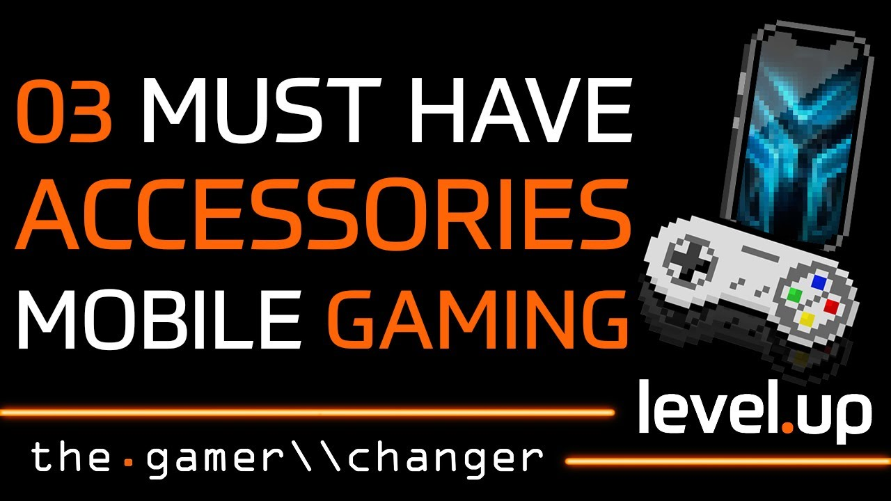 03 MUST HAVE ACCESSORIES FOR MOBILE GAMING | level.up #14