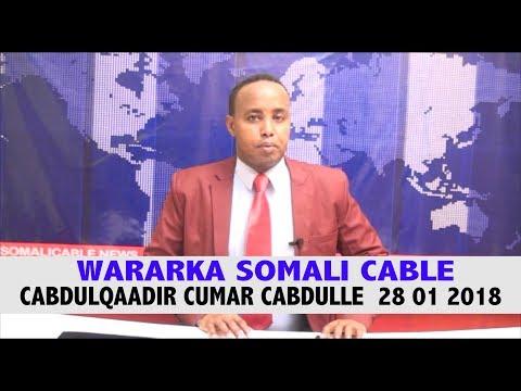 WARARKA SOMALI CABLE CABDULQAADIR CUMAR CABDULLE  28 01 2018