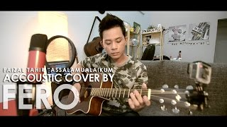 Faizal Tahir - Assalamualaikum (Accoustic cover by Fero)