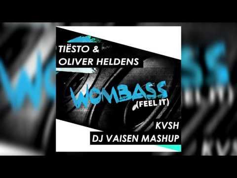 Tiësto & Oliver Heldens x KVSH - Wombass (Feel It) [Dj Vaisen Mashup]