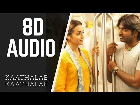 Kaathalae Kaathalae - 96 | 8D AUDIO | Use Headphone