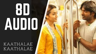Kaathalae Kaathalae 96 | 8D AUDIO | use headphone