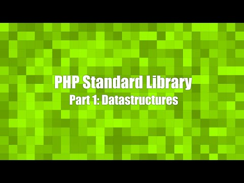 PHP Standard Library Part 1: Datastructures