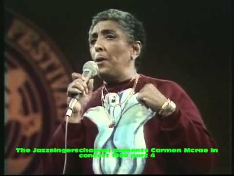 Carmen Mcrae in concert 1980 part 4 ( BURST IN WITH THE DAWN )