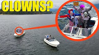 when you see these clowns in the water on speed boats, don't let them get on your boat!! (Run Away!)