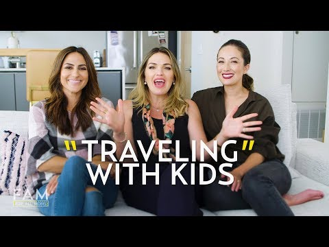 Traveling with Baby and Kids! | FAM: For All Moms
