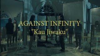 Against Infinity - Kau Jiwaku feat Rudye Killing Me Inside (Unofficial Video Clip)