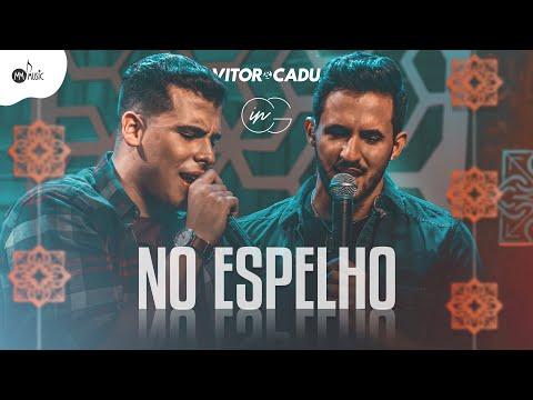 Vitor e Cadu – No Espelho (Letra)