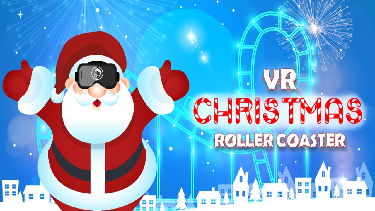 VR Christmas RollerCoaster Celebrate Christmas With